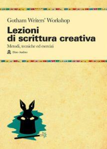 lezioni di scrittura creativa gotham writers workshop