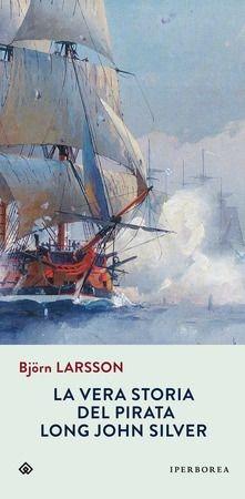 la vera storia pirata long john silver